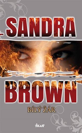 Bílý žár - Sandra Brown | Booksquad.ink