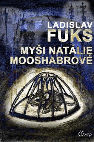 Myši Natálie Mooshabrové - Ladislav Fuks | Booksquad.ink