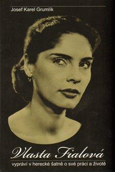 Obálka titulu Vlasta Fialová - vypráví v herecké šatně o své práci