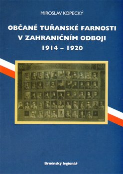 Obálka titulu Občané tuřanské farnosti v zahraničním odboji 1914-1920