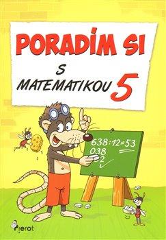 Obálka titulu Poradím si s matematikou 5. ročník