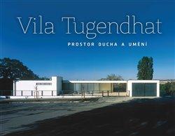 Obálka titulu Vila Tugendhat – prostor ducha a umění