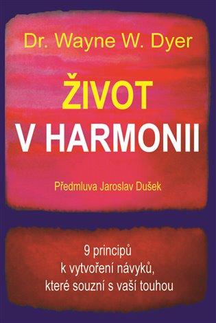 Život v harmonii - Wayne W. Dyer | Replicamaglie.com
