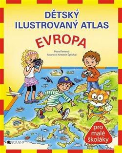 Obálka titulu Dětský ilustrovaný atlas – Evropa