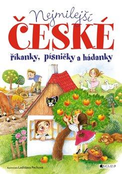 Obálka titulu Nejmilejší české říkanky, písničky a hádanky