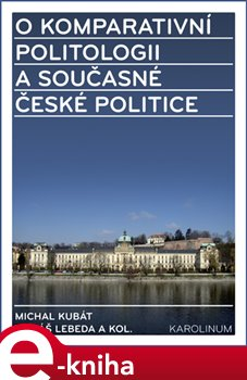 O komparativní politologii a současné české politice