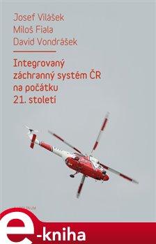 Obálka titulu Integrovaný záchranný systém ČR na počátku 21. století