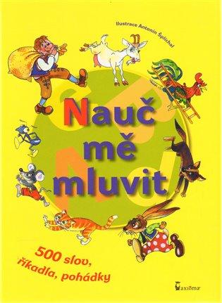 Nauč mě mluvit:500 slov, říkadla, pohádky - Luboš Huml | Booksquad.ink