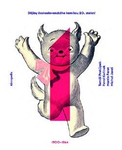 Obálka titulu Dějiny československého komiksu 20. století