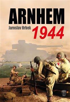 Obálka titulu Arnhem 1944