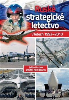 Obálka titulu Ruské strategické letectvo v letech 1992-2010