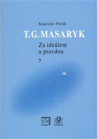 T.G.Masaryk Za ideálem a pravdou 7