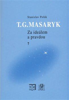 Obálka titulu T.G.Masaryk Za ideálem a pravdou 7