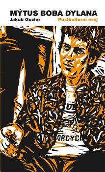 Obálka titulu Mýtus Boba Dylana