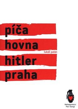 Obálka titulu Píča, hovna, Hitler, Praha