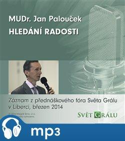 Hledání radosti, mp3 - Jan Palouček