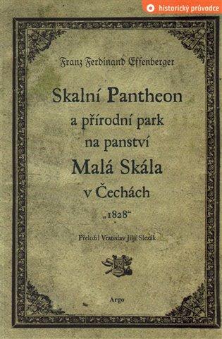 Skalní Pantheon a přírodní park na panství Malá Skála v Čechách