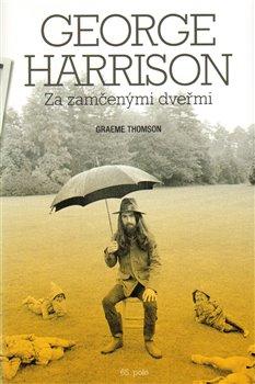 George Harrison. Za zamčenými dveřmi - Graeme Thomson