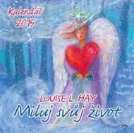 Kalendář 2015 - Miluj svůj život