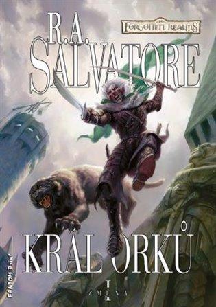 Král orků:Změna 1 - Robert Anthony Salvatore | Booksquad.ink
