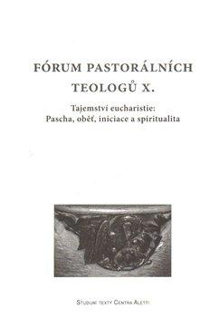 Obálka titulu Fórum pastorálních teologů  X.