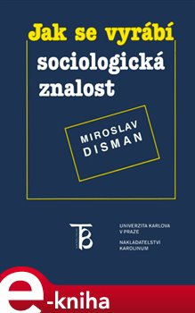 Obálka titulu Jak se vyrábí sociologická znalost