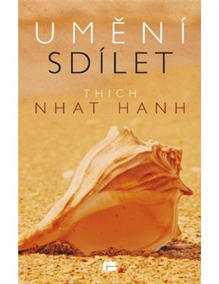 Umění sdílet - Thich Nhat Hanh   Booksquad.ink