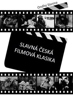 Obálka titulu Slavná česká filmová klasika