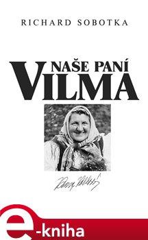 Obálka titulu Naše paní Vilma