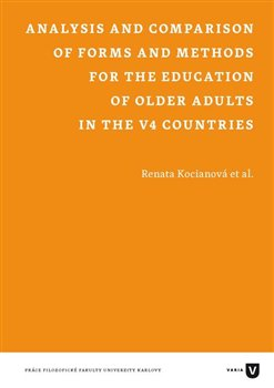 Obálka titulu Analysis and Comparison of Forms and Methods for the Education of Older Adults in the V4 Countries