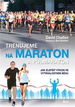 Obálka titulu Trénujeme na maraton a půlmaraton