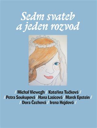 Sedm svateb a jeden rozvod - Dora Čechová, | Booksquad.ink
