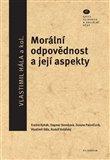 Morální odpovědnost a její aspekty (Ediční řada Filosofie a sociální vědy, svazek 47) - obálka