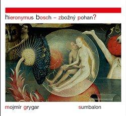 Obálka titulu Hieronymus Bosch – Zbožný pohan?