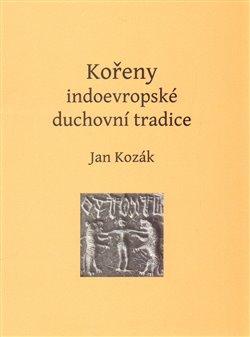 Obálka titulu Kořeny indoevropské duchovní tradice
