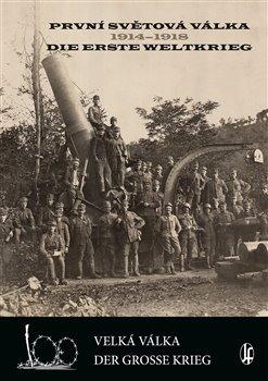 Obálka titulu První světová válka 1914-1918 / Die Erste Weltkrieg