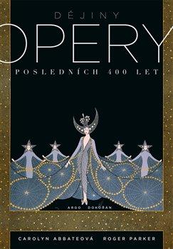 Obálka titulu Dějiny opery. Posledních 400  let.