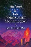 Jak porozumět Mohamedovi a muslimům - obálka