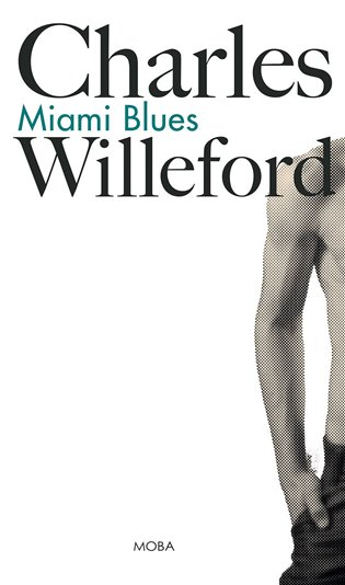 Miami Blues - Charles Willeford | Booksquad.ink