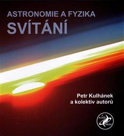 Obálka titulu Astronomie a fyzika - Svítání