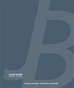 Obálka titulu Jasan Burin architekt: Jistoty a pochyby