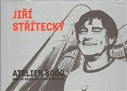 Obálka titulu Jiří Střítecký - ATELIER 8000