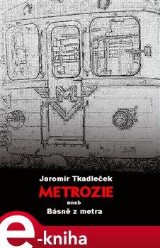 Metrozie aneb Básně z metra