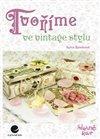 Obálka knihy Tvoříme ve vintage stylu