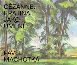 Obálka titulu Cézanne: Krajina jako umění
