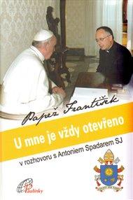 U mne je vždy otevřeno - Papež František