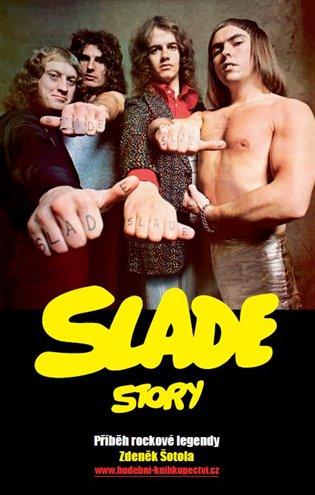Slade Story:Příběh rockové legendy - Zdeněk Šotola | Booksquad.ink