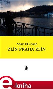 Obálka titulu Zlín Praha Zlín