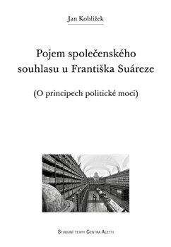 Obálka titulu Pojem společenského souhlasu u Františka Suáreze