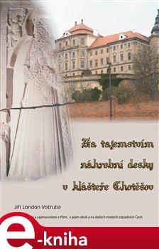 Obálka titulu Za tajemstvím náhrobní desky v klášteře Chotěšov